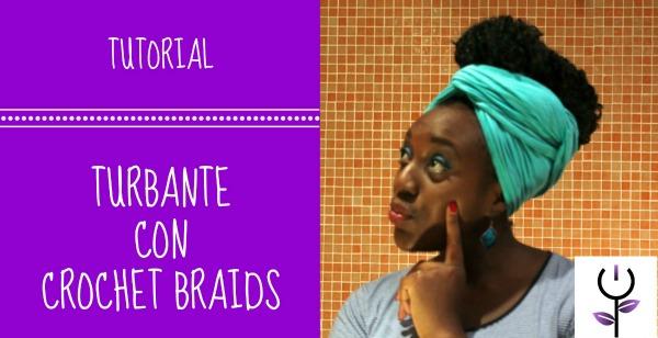 Turbante con crochet braids