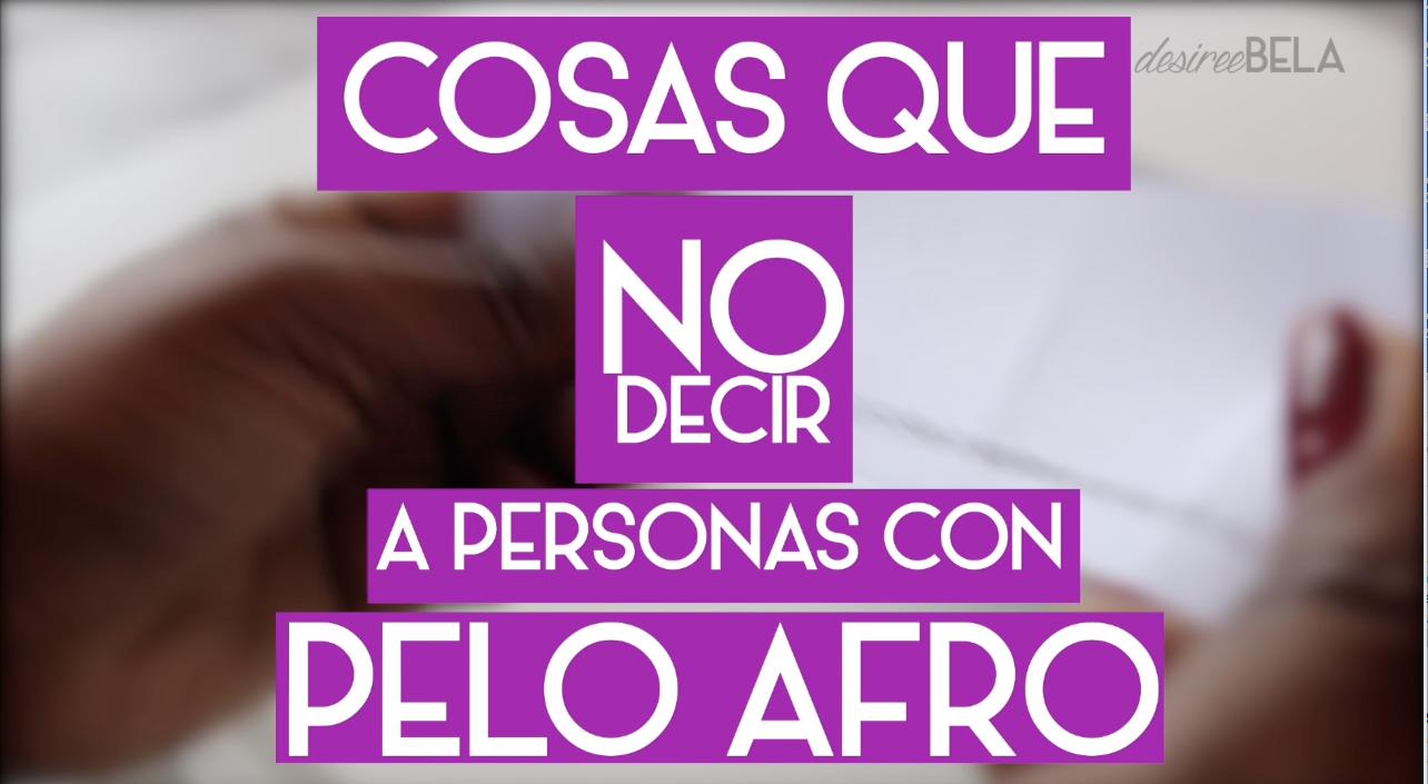 Qué no decir a personas con el pelo afro